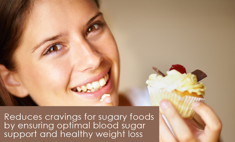 Reduces cravings for sugary foods by ensuring optimal blood sugar support and healthy weight loss